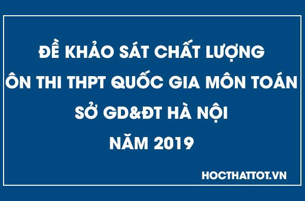 de-kscl-on-thi-thptqg-mon-toan-ha-noi-nam-2019