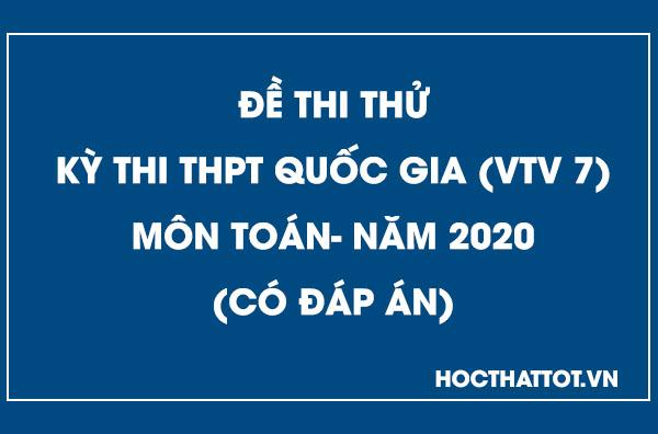 de-thi-thu-thptqg-vtv7-mon-toan-nam-2020