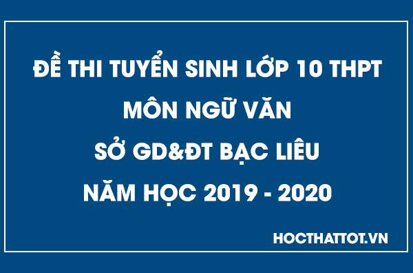 de-thi-tuyen-sinh-lop-10-thpt-mon-ngu-van-bac-lieu-2019-2020