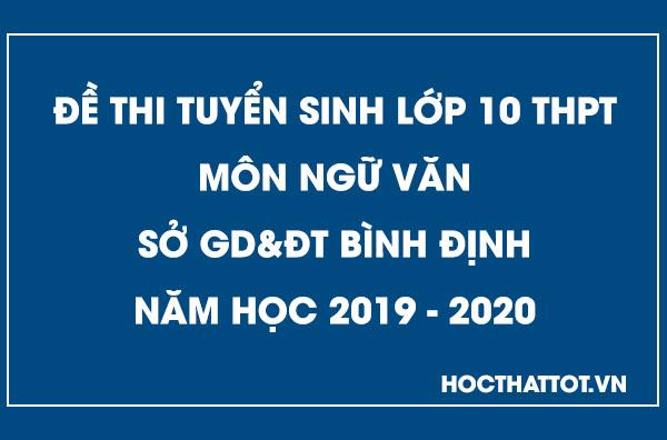 de-thi-tuyen-sinh-lop-10-thpt-mon-ngu-van-binh-dinh-2019-2020