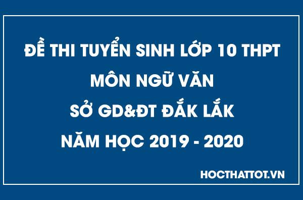 de-thi-tuyen-sinh-lop-10-thpt-mon-ngu-van-dak-lak-2019-2020