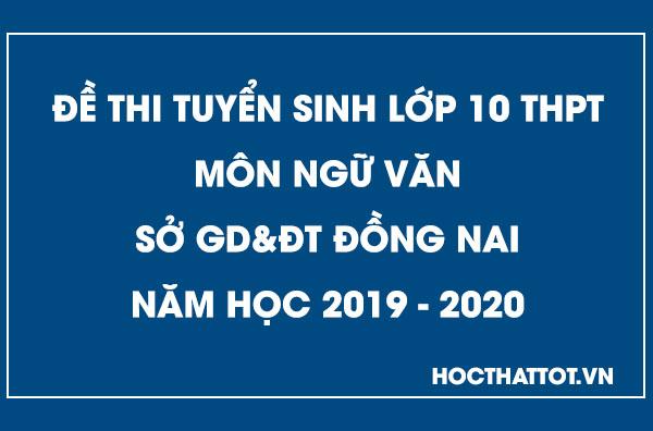de-thi-tuyen-sinh-lop-10-thpt-mon-ngu-van-dong-nai-2019-2020