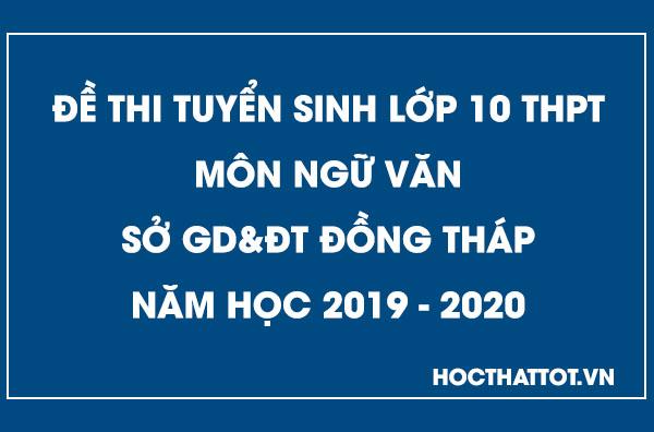 de-thi-tuyen-sinh-lop-10-thpt-mon-ngu-van-dong-thap-2019-2020