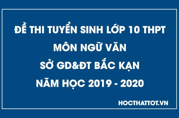 de-thi-tuyen-sinh-lop-10-thpt-mon-nu-van-bak-kan-2019-2020