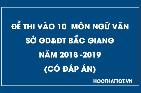 de-thi-vao-10-mon-ngu-van-2018-2019-bac-giang