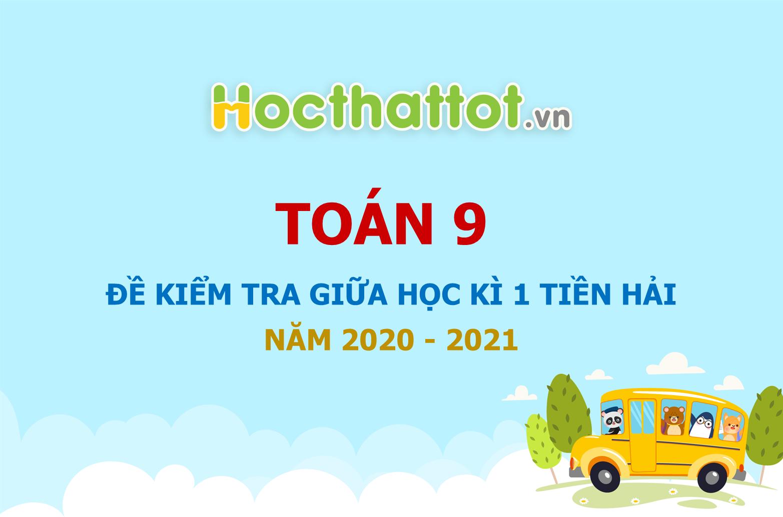 de-kiem-tra-giua-hoc-ki-1-lop-9-phong-gd&dt-tien-hai-nam-2020-2021
