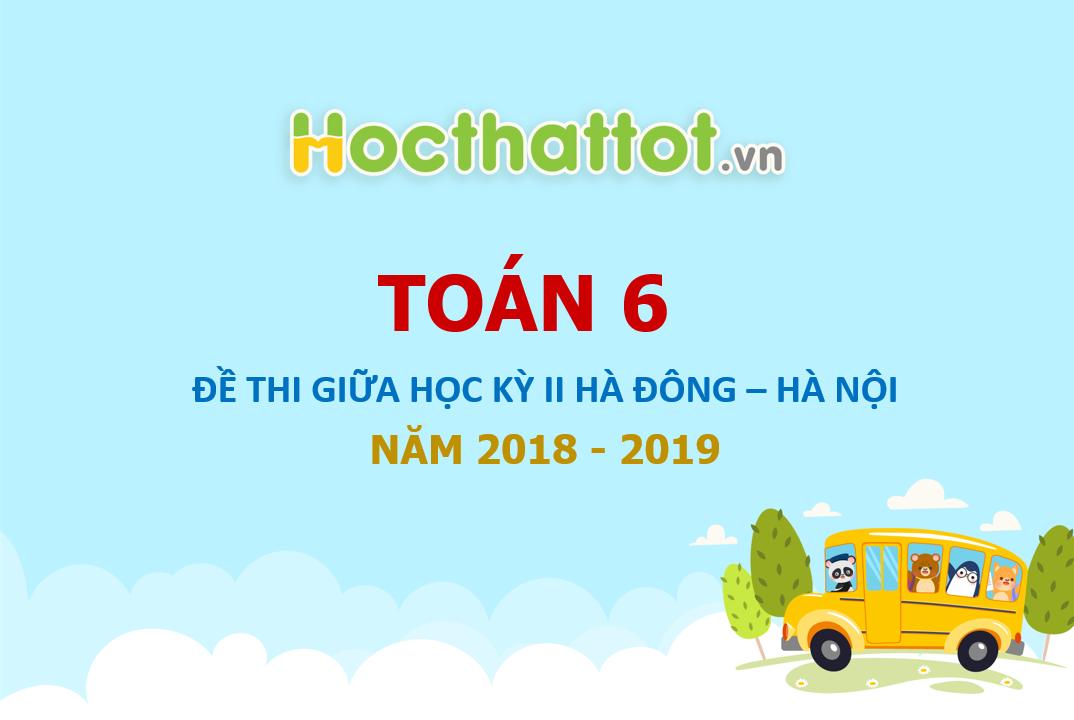 De-KSCL-giua-ki-2-lop-6-phong-GDDT-Ha-Dong-Ha-Noi-nam-2018-2019