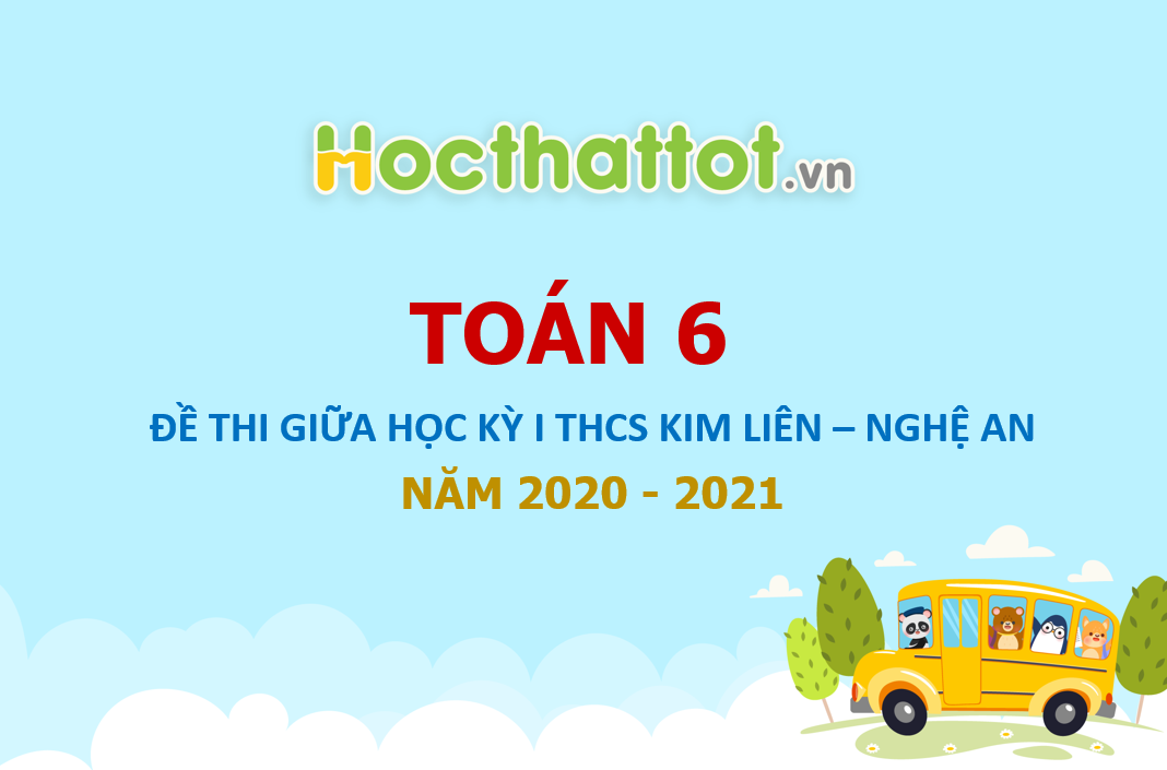 de-thi-giua-hk1-toan-6-nam-2020-2021-truong-thcs-kim-lien-nghe-an