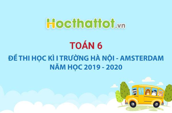 de-thi-hk1-lop6-amsterdam-2019-2020