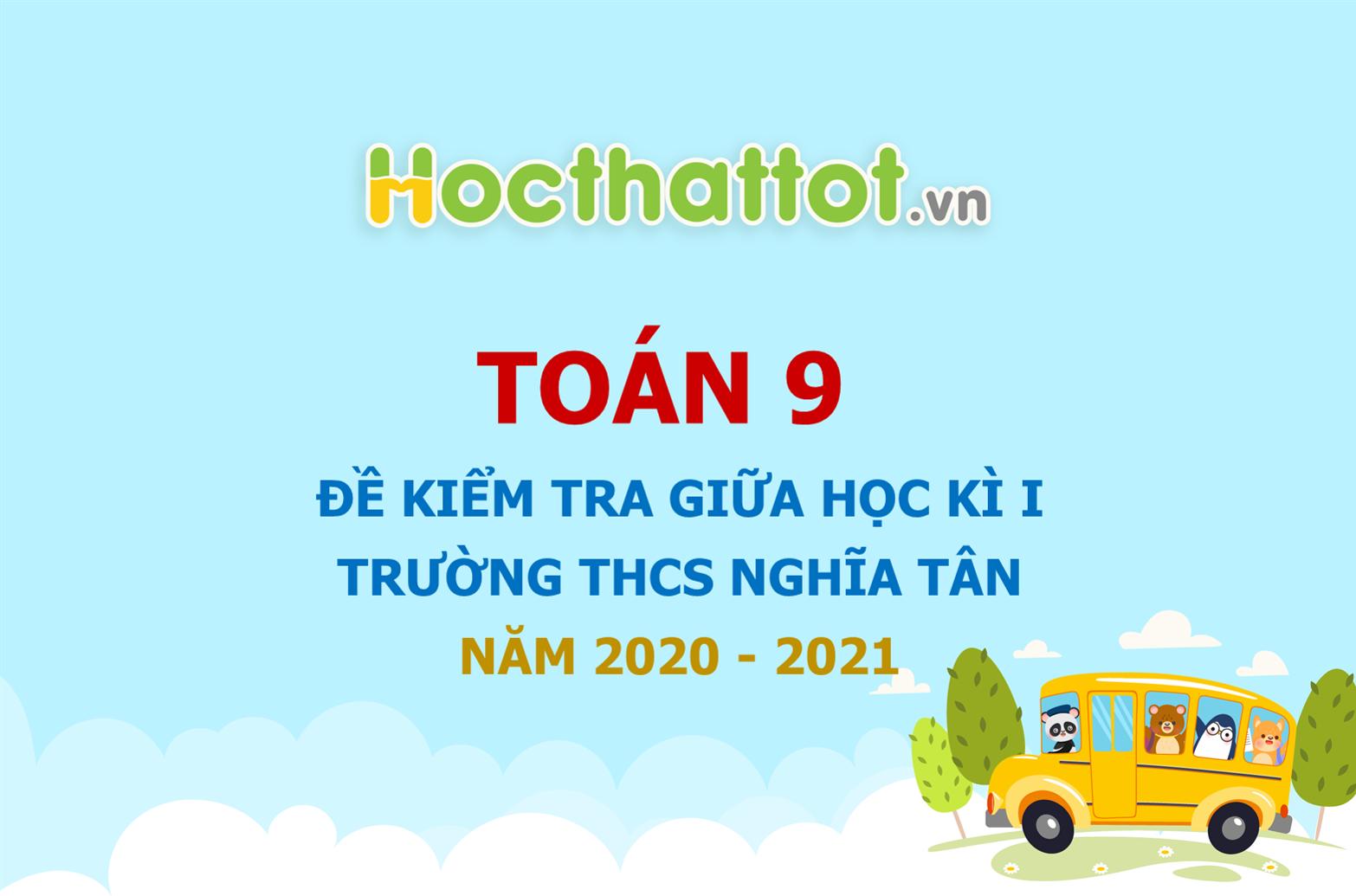 de-kiem-tra-giua-hoc-ki-1-lop9-truong-THCS-Nghia-Tan-nam-2020.jpg