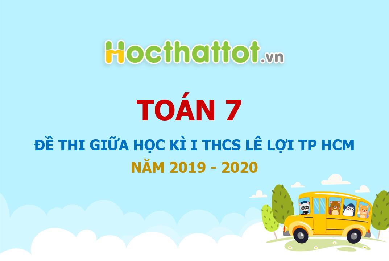 de-kiem-tra-giua-hoc-ki-1-toan-7-nam-2019-2020-truong-thcs-le-loi-tp-hcm
