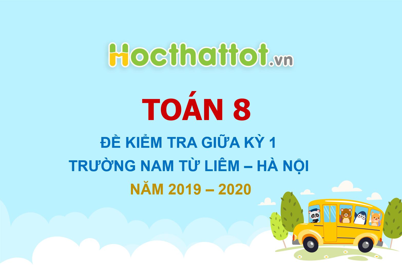 de-kiem-tra-giua-ky-1-toan-8-nam-2019-2020-truong-nam-tu-liem-ha-noi