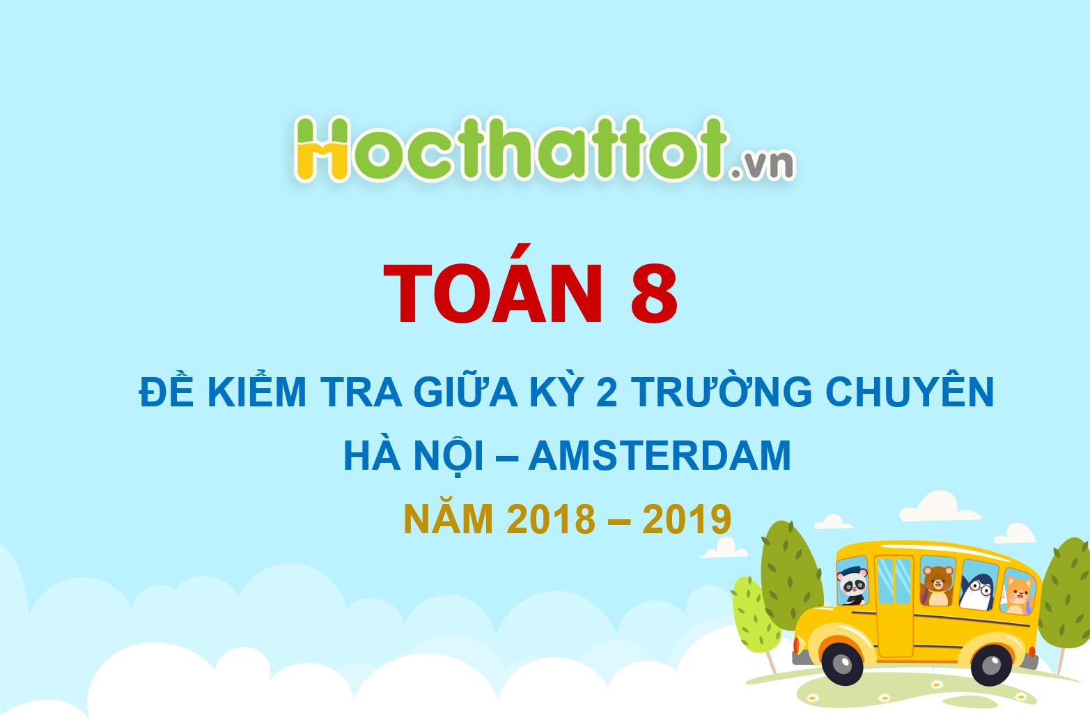 de-kiem-tra-giua-ky-2-toan-8-nam-2018-2019-truong-chuyen-ha-noi-amsterdam