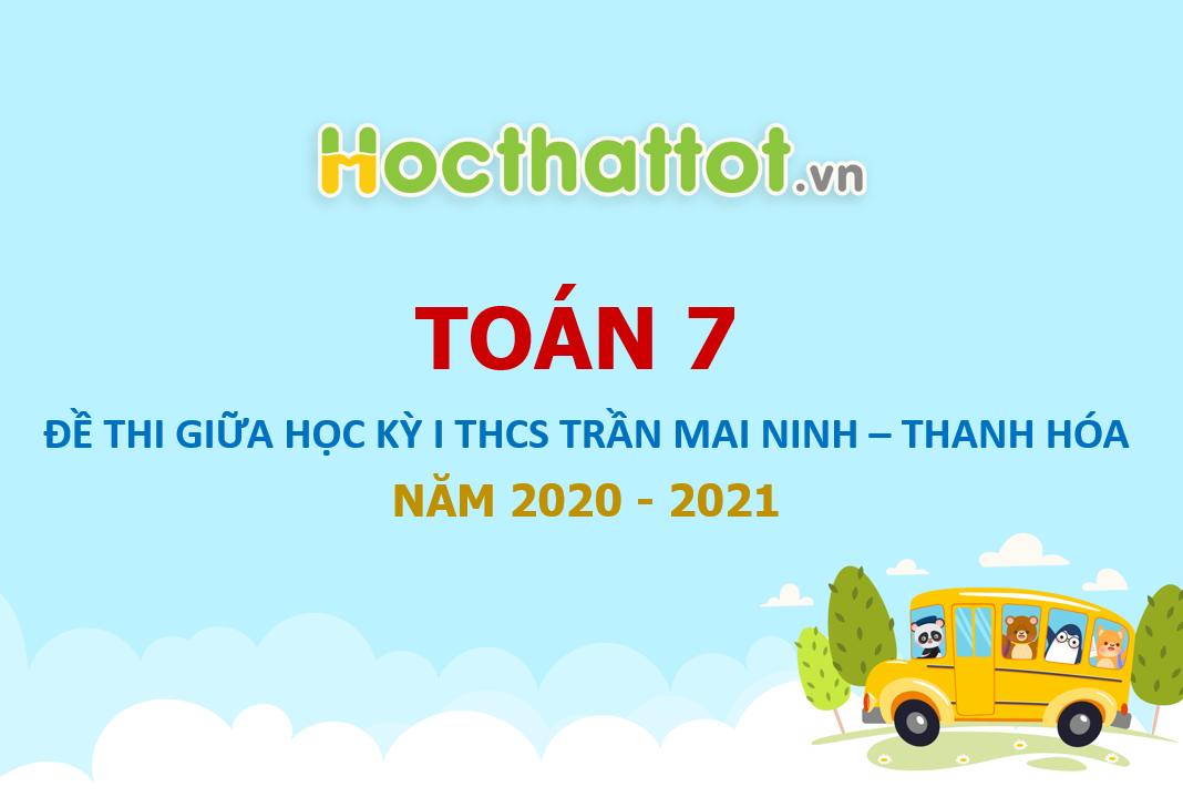 de-kscl-giua-ky-1-toan-7-nam-2020-2021-truong-thcs-tran-mai-ninh-thanh-hoa