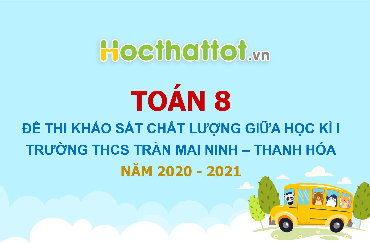 de-kscl-giua-ky-1-toan-8-nam-2020-2021-truong-thcs-tran-mai-ninh-thanh-hoa