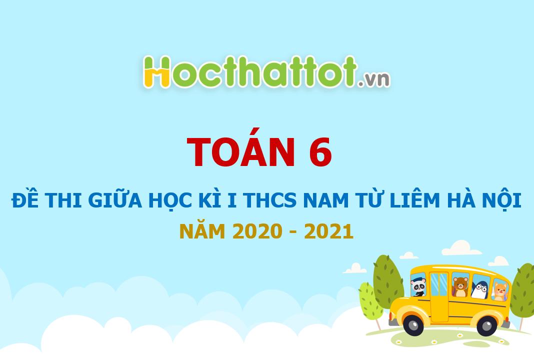 de-thi-giua-hoc-ki-1-toan-6-nam-2020-2021-truong-thcs-nam-tu-liem-ha-noi