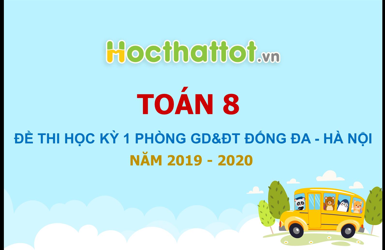 de-thi-hoc-ky-1-toan-8-nam-2019-2020-phong-gddt-dong-da-ha-noi