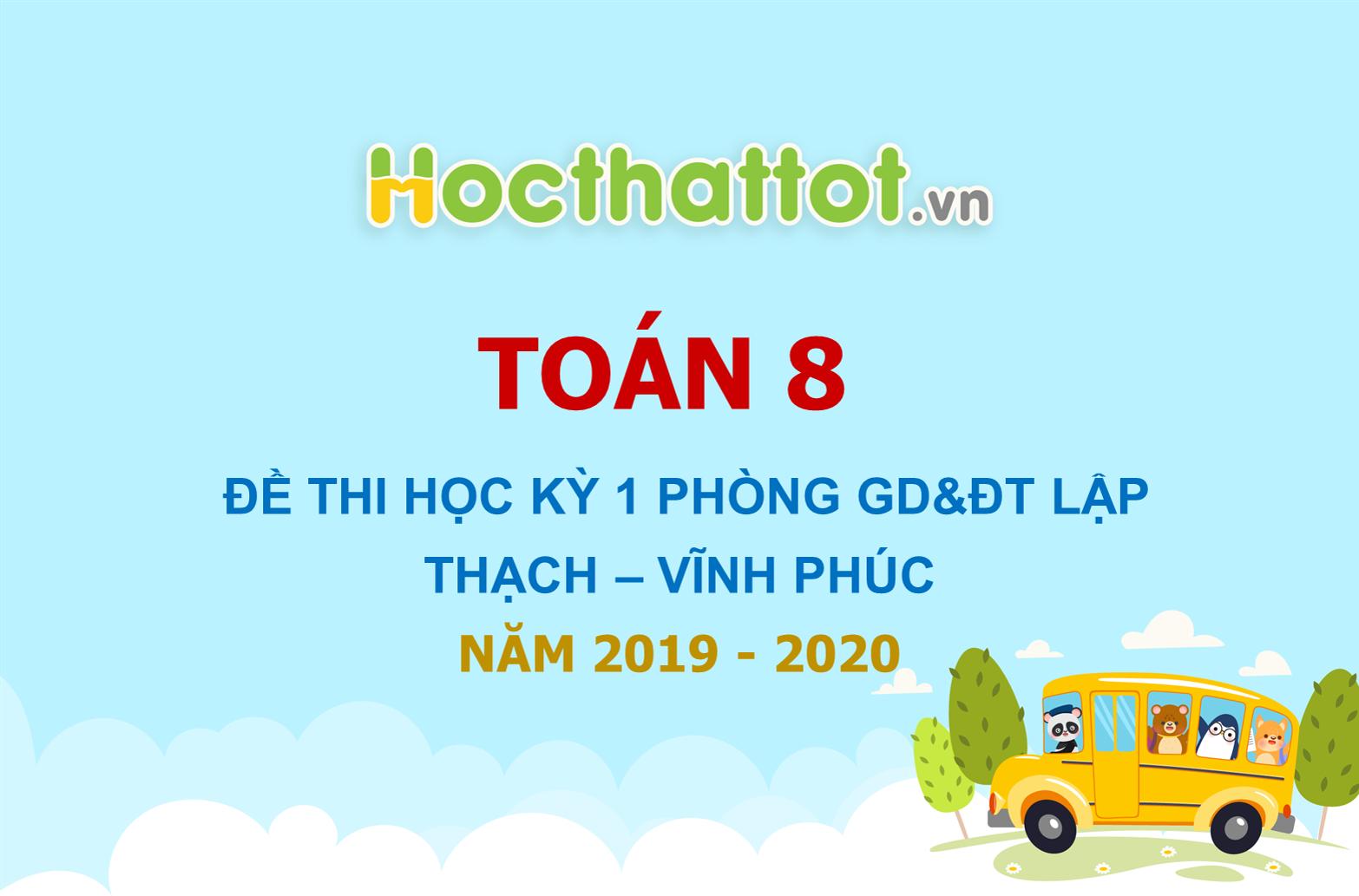 de-thi-hoc-ky-1-toan-8-nam-2019-2020-phong-gddt-lap-thach-vinh-phuc