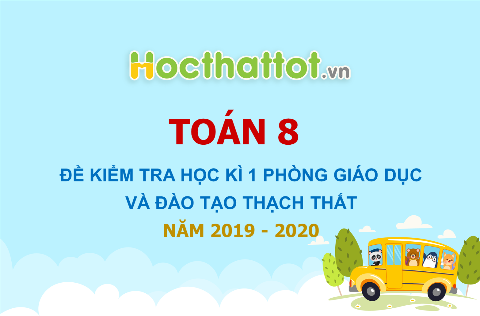 de-thi-hoc-ky-1-toan-8-nam-2019-2020-phong-gddt-thach-that-ha-noi