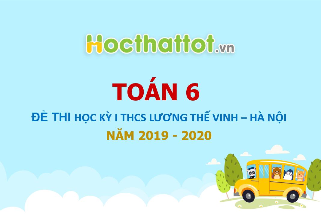 de-thi-hoc-ky-I-toan-lop-6-THCS-Luong-The-Vinh-nam-hoc-2019-2020
