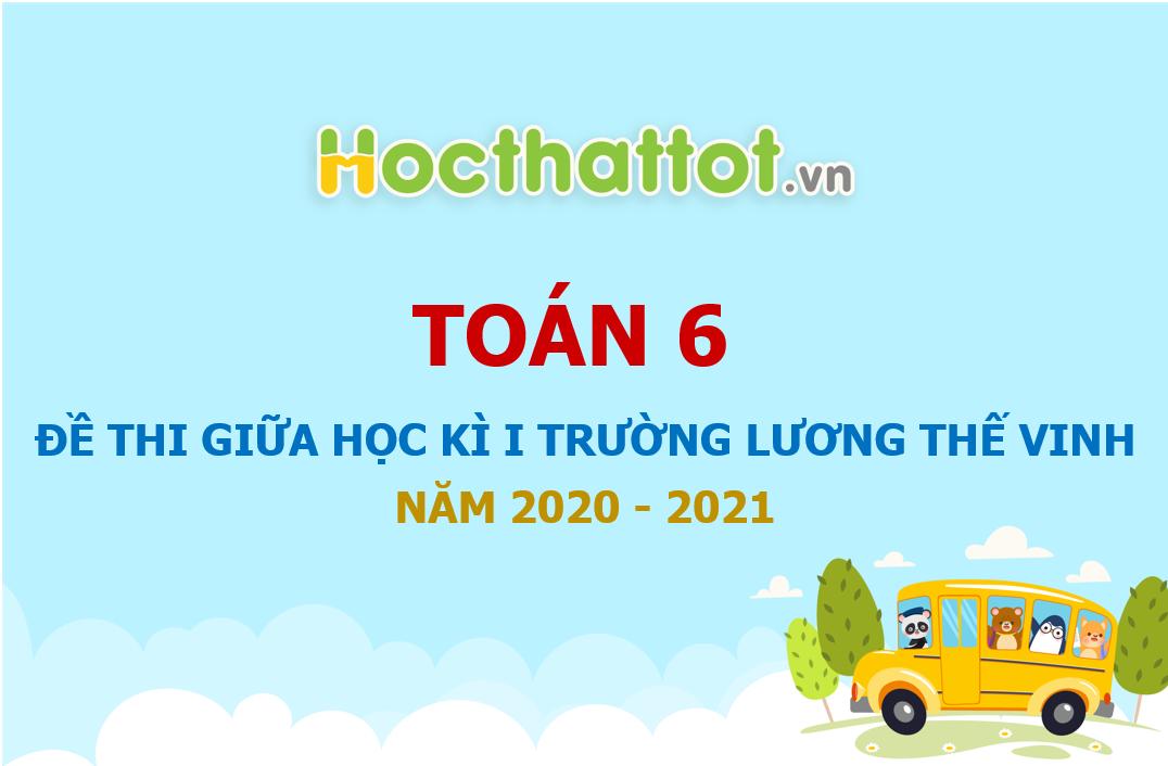 de-thi-giua-hoc-ki-1-truong-luong-the-vinh-nam-2020-2021