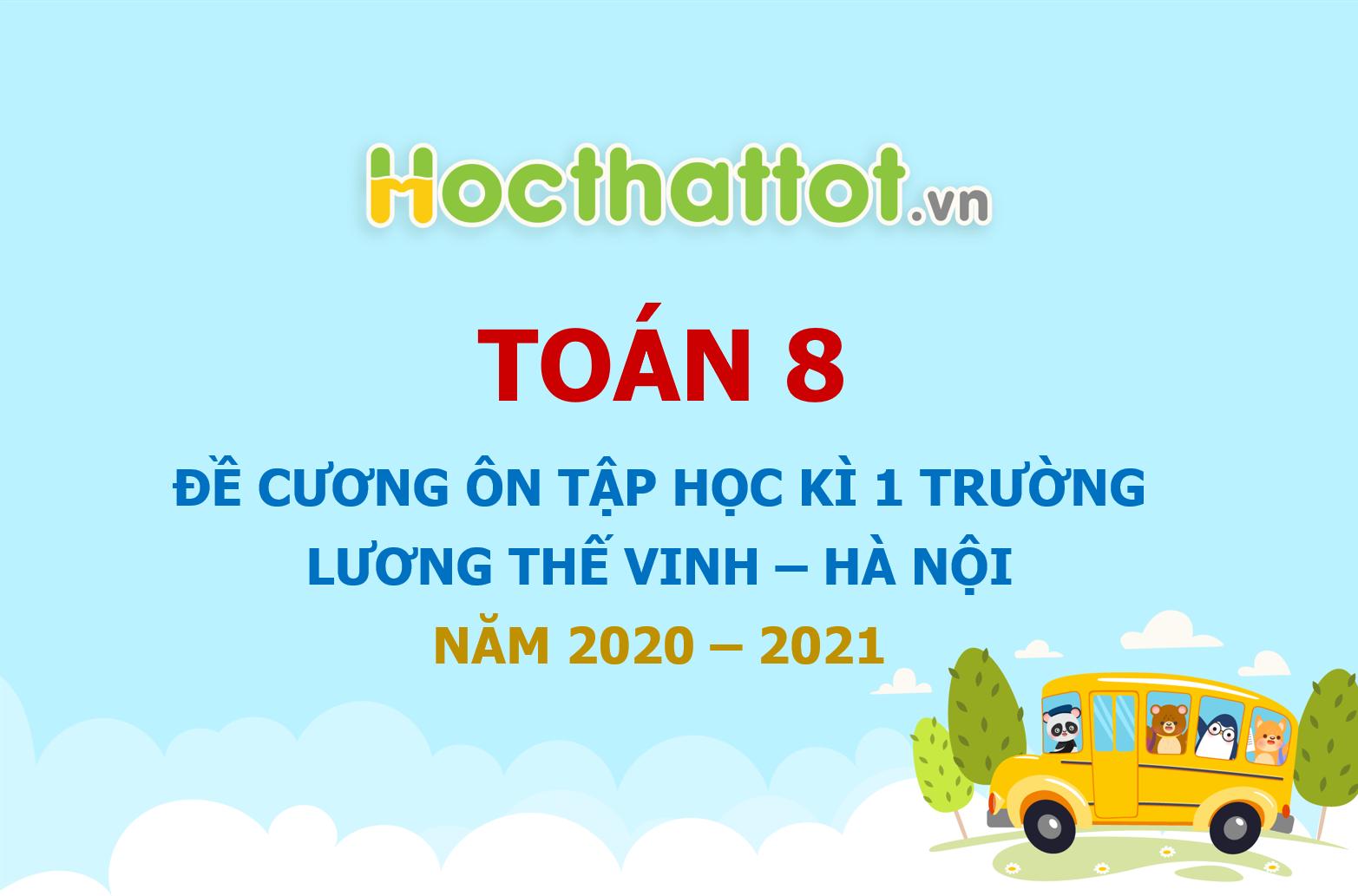 de-cuong-on-tap-hoc-ki-1-toan-8-nam-2020-2021-truong-luong-the-vinh-ha-noi