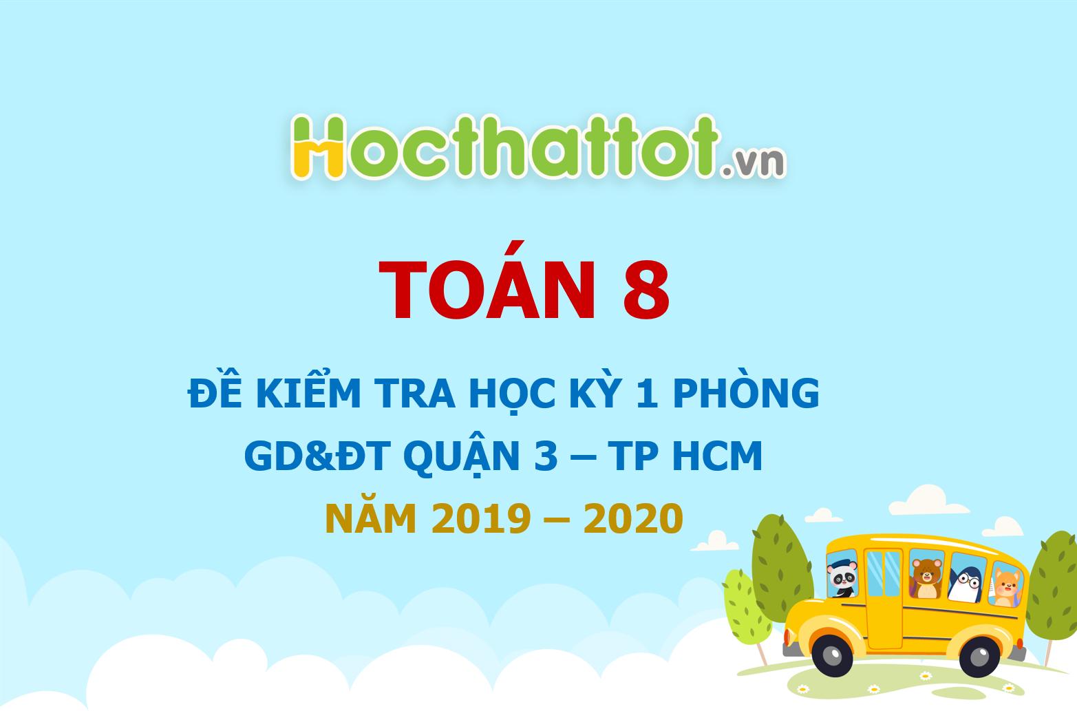 de-kiem-tra-hoc-ky-1-toan-8-nam-2019-2020-phong-gddt-quan-3-tp-hcm