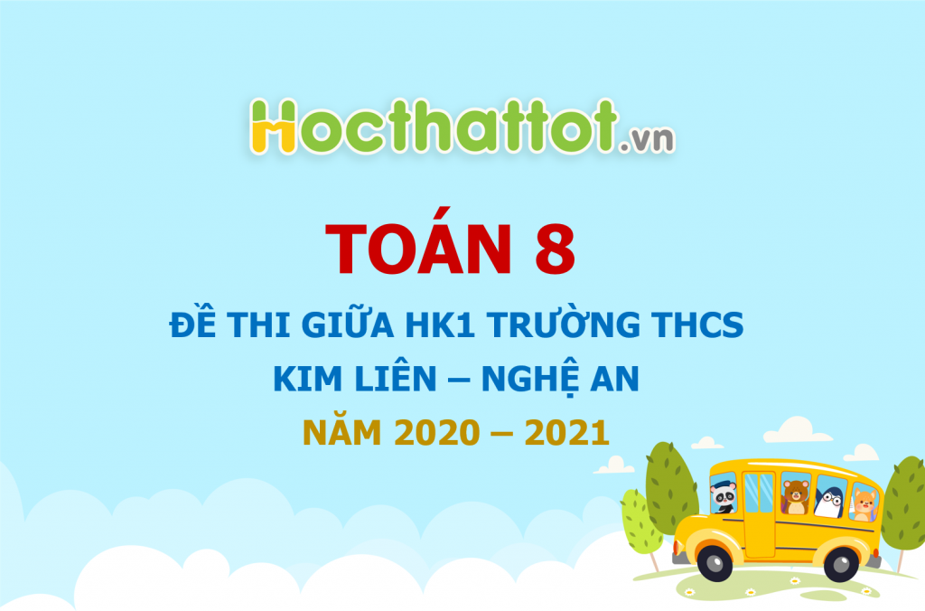 de-thi-giua-hk1-toan-8-nam-2020-2021-truong-thcs-kim-lien-nghe-an