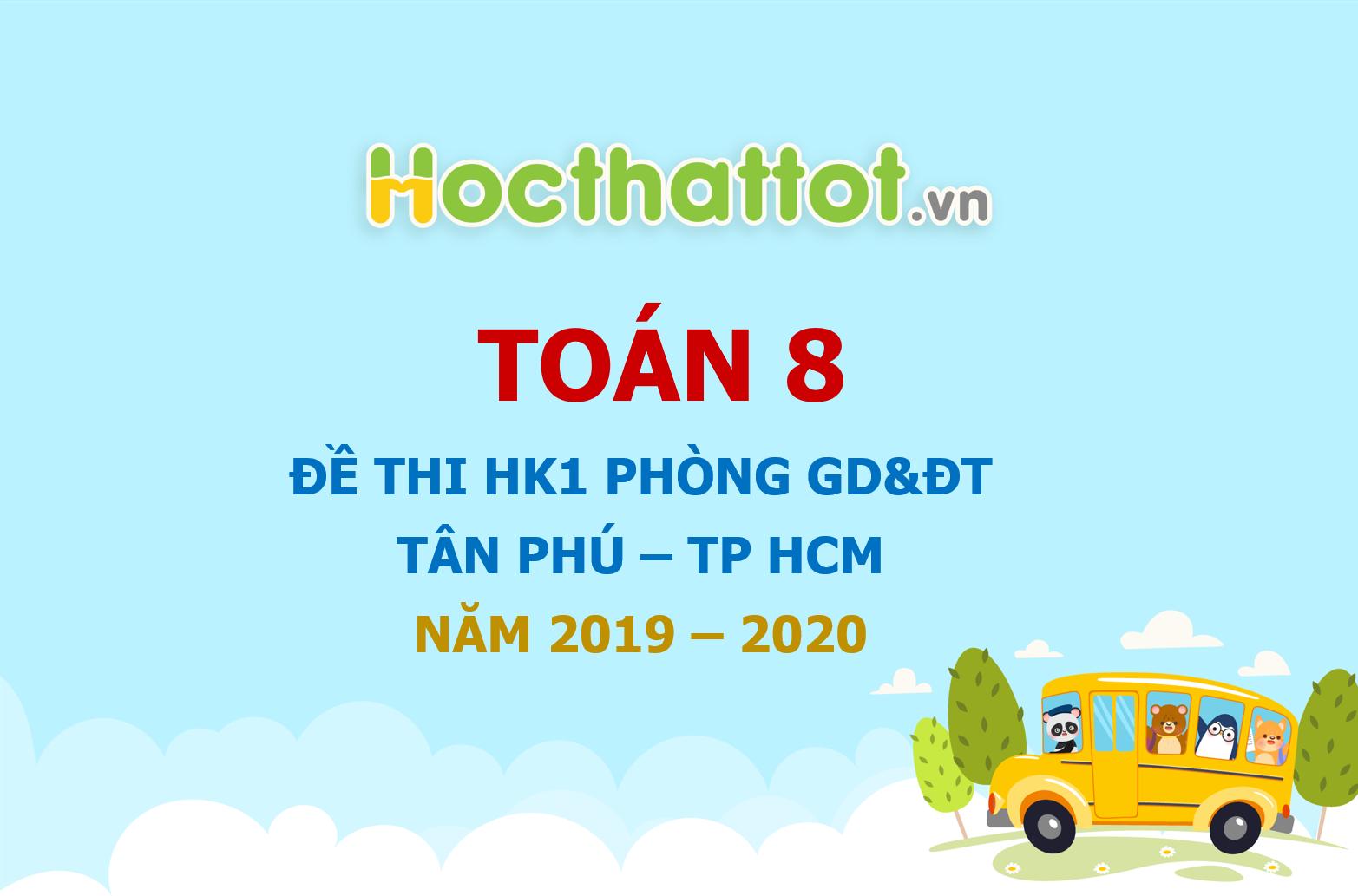 de-thi-hk1-toan-8-nam-hoc-2019-2020-phong-gddt-tan-phu-tp-hcm