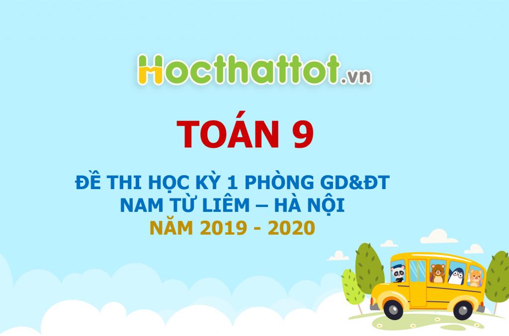 de-thi-hk1-toan-9-nam-2019-2020-phong-gddt-nam-tu-liem-ha-noi