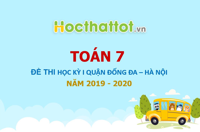 de-thi-hoc-ky-I-toan-lop-7-quan-Dong-Da-Ha-Noi-nam-hoc-2019-2020