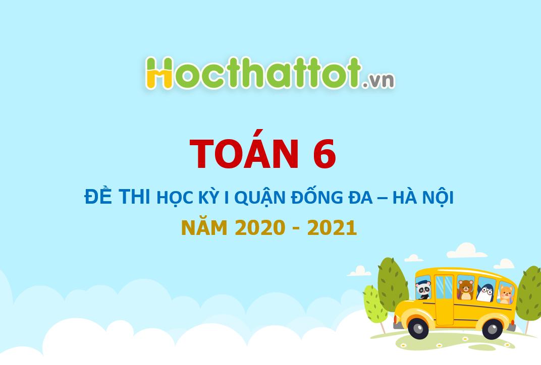 de-thi-hoc-ki-1-toan-6-nam-2020-2021-phong-gddt-dong-da-ha-noi