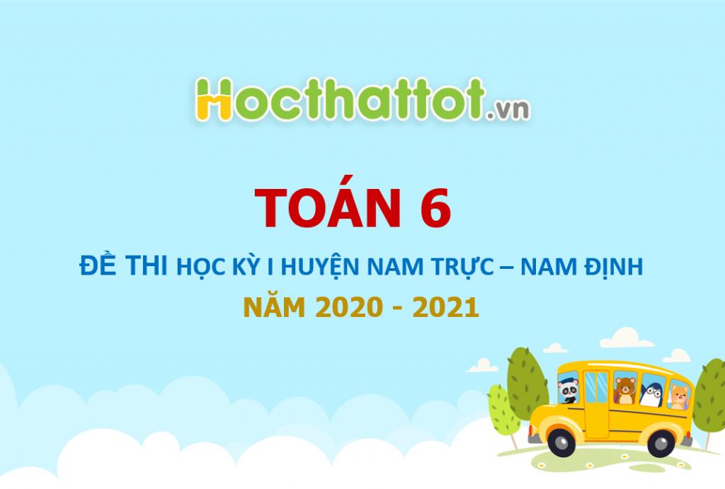 de-thi-hoc-ki-1-toan-6-nam-2020-2021-phong-gddt-nam-truc-nam-dinh