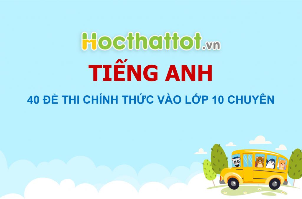 40-de-thi-chinh-thuc-tieng-anh-vao-lop10-chuyen