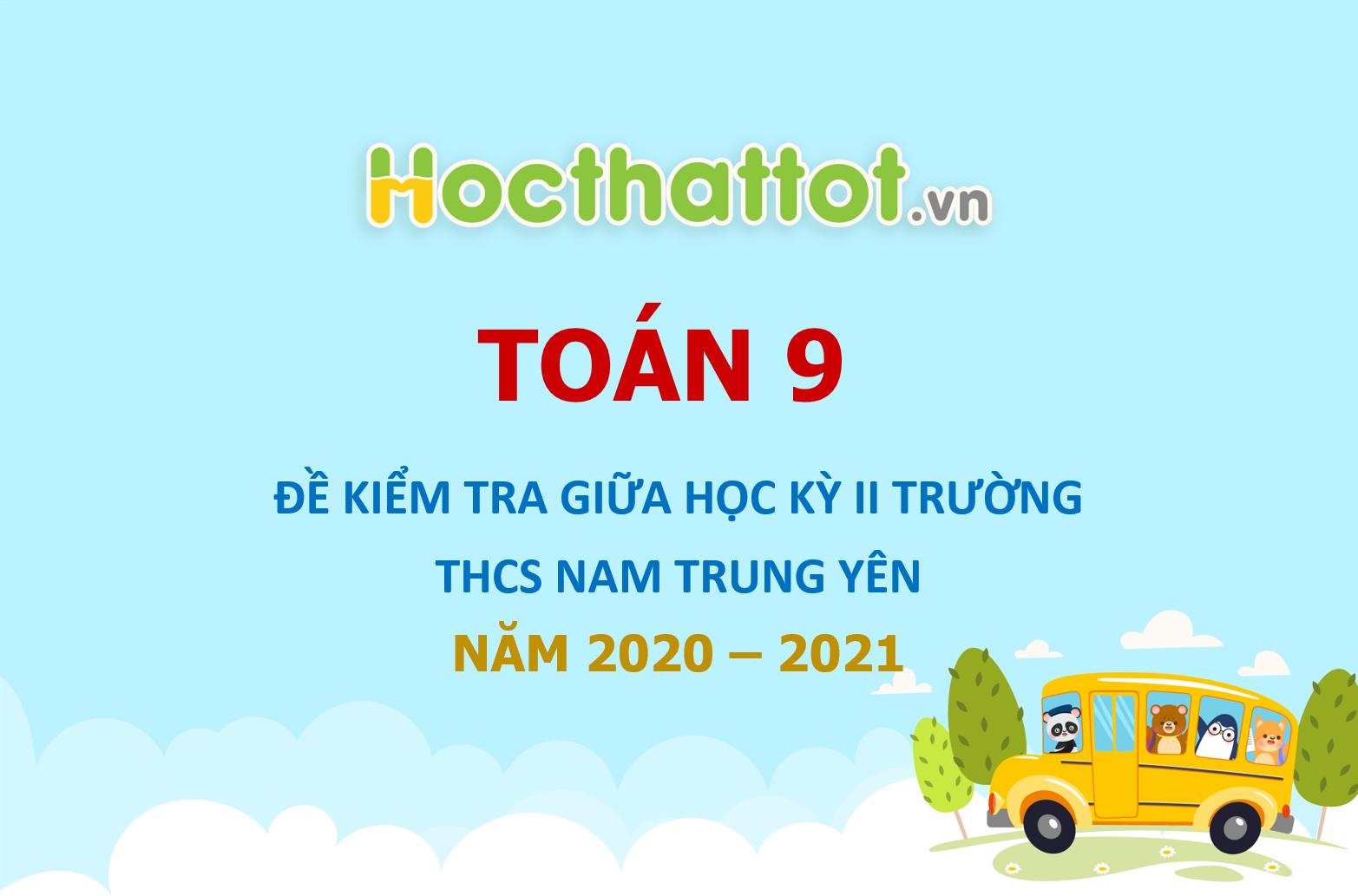 de-kiem-tra-giua-ki-2-toan-9-nam-2020-2021-truong-nam-trung-yen-ha-noi