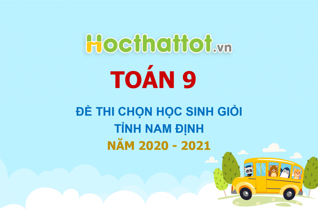 de-thi-chon-hoc-sinh-gioi-tinh-nam-dinh-nam-2020-2021