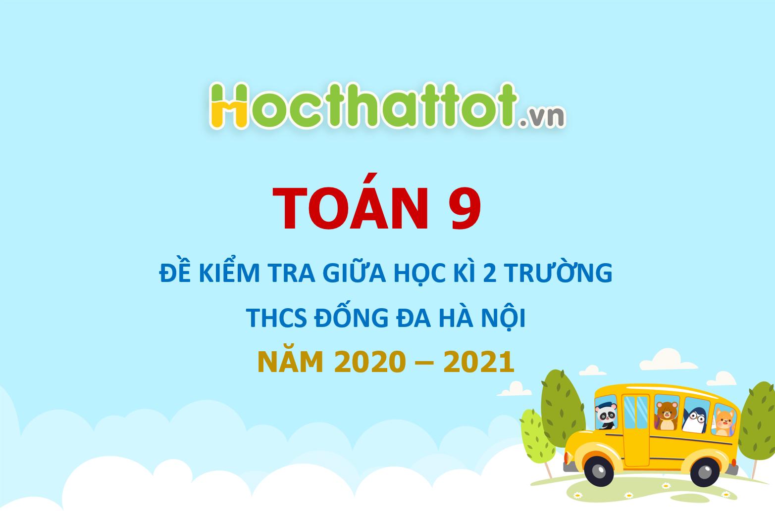 de-thi-giua-ki-2-toan-9-nam-2020-2021-truong-thcs-dong-da-ha-noi