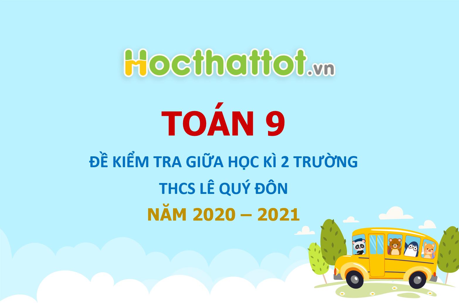 de-thi-giua-ky-2-toan-9-nam-2020-2021-truong-thcs-le-quy-don-ha-noi