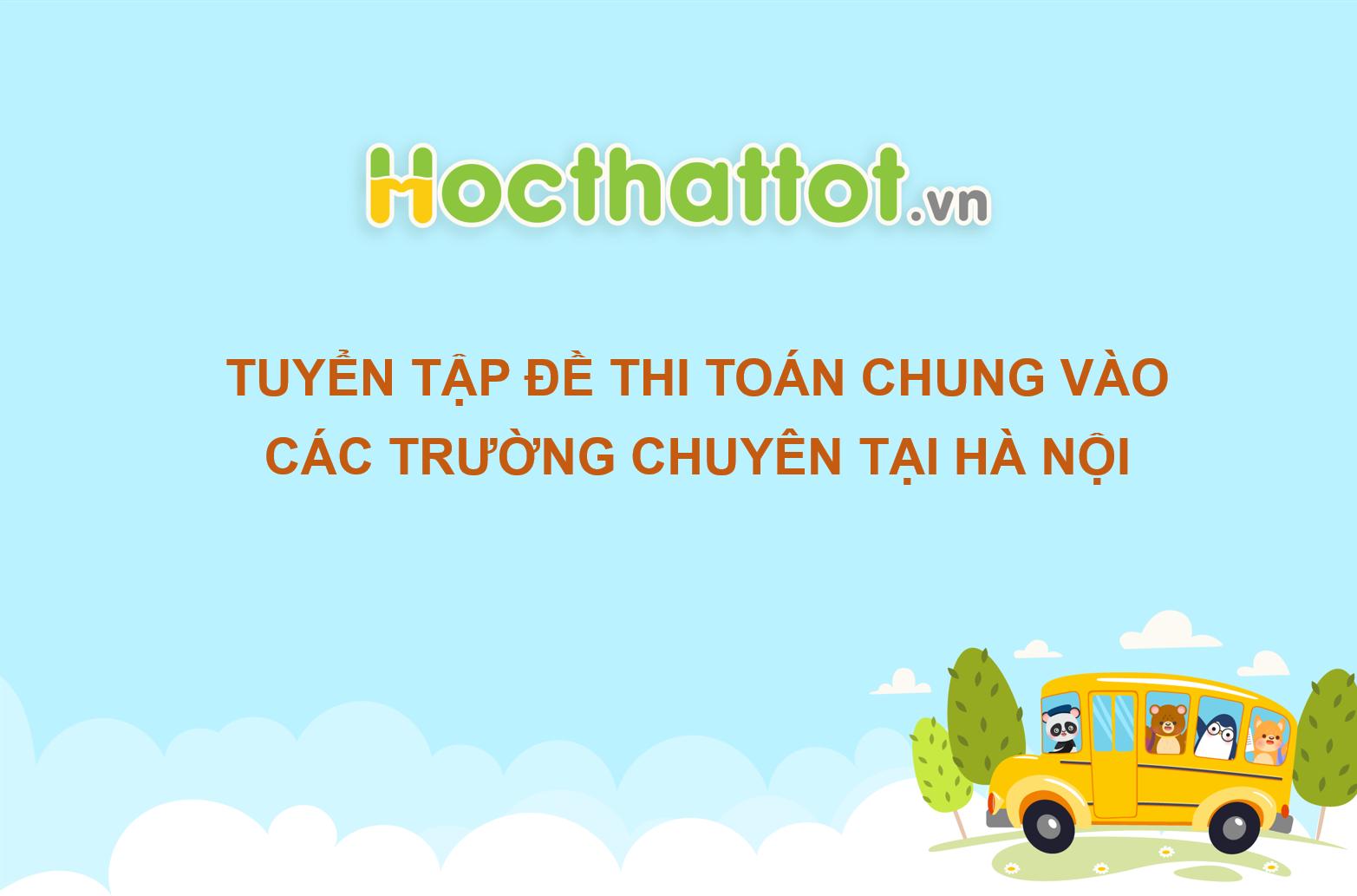 tuyen-tap-de-thi-toan-chung-vao-cac-truong-chuyen-tai-ha-noi