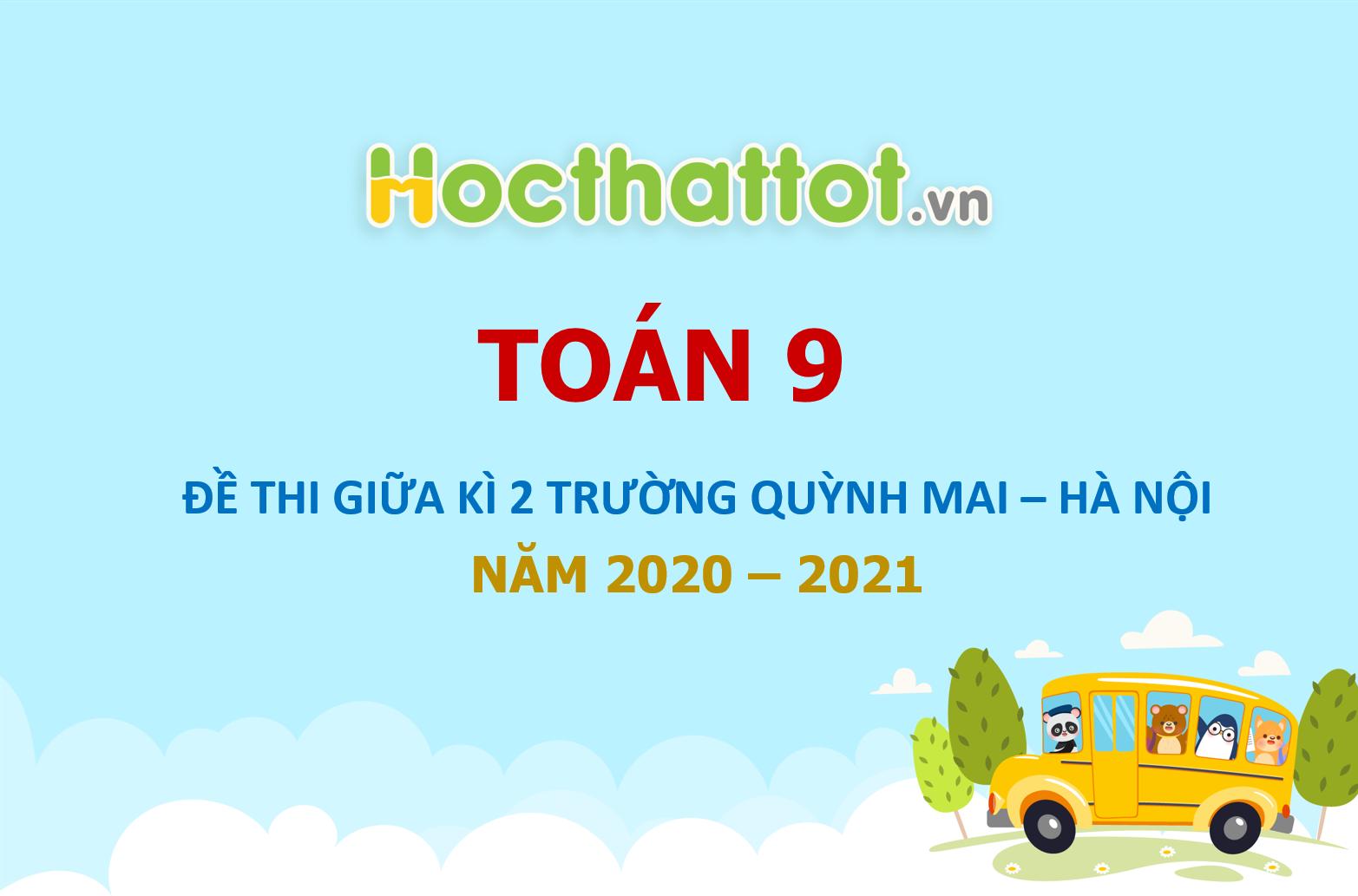 de-kiem-tra-giua-ki-2-toan-9-nam-2020-2021-truong-quynh-mai-ha-noi