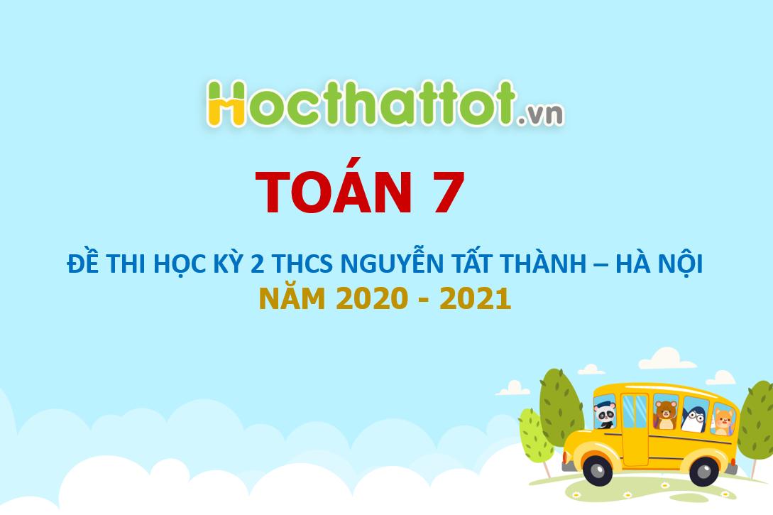 de-thi-hk2-toan-7-nam-2020-2021-truong-nguyen-tat-thanh-ha-noi